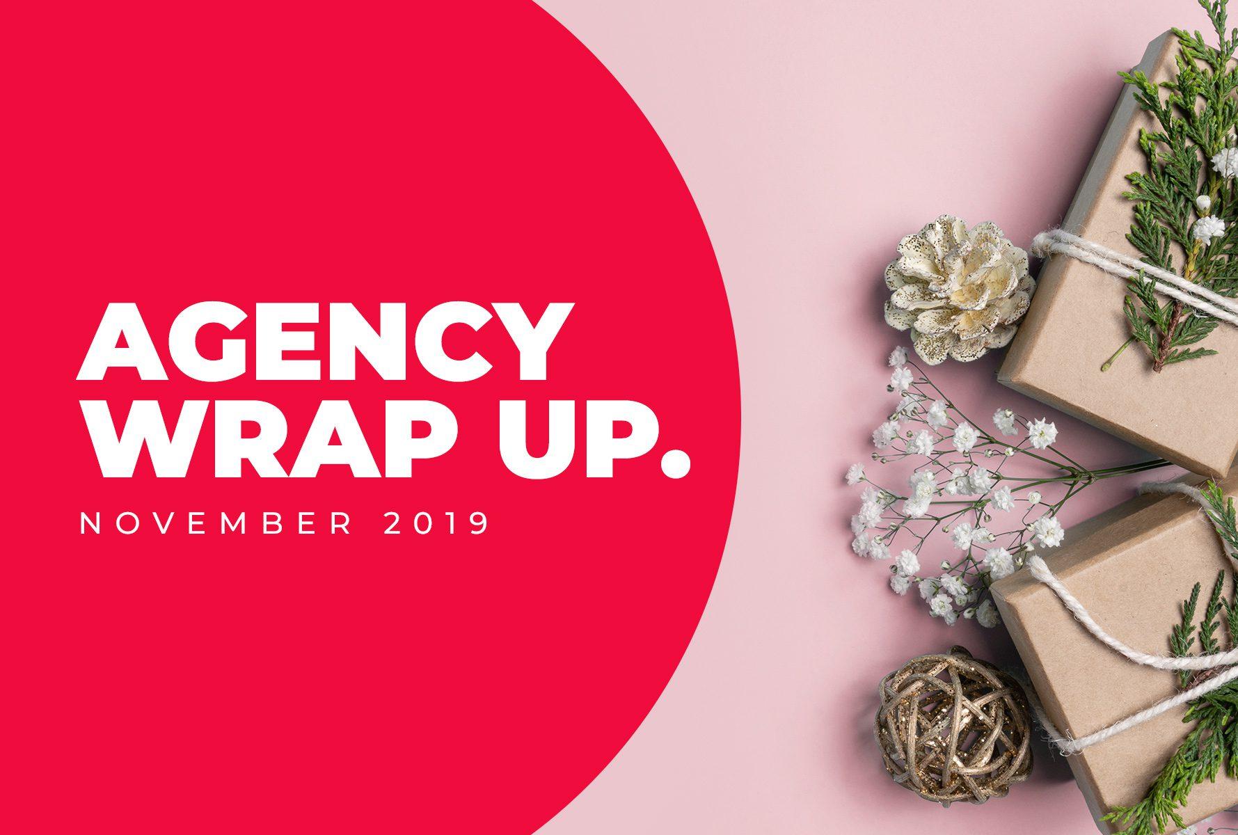 Agency Wrap Up – November 2019