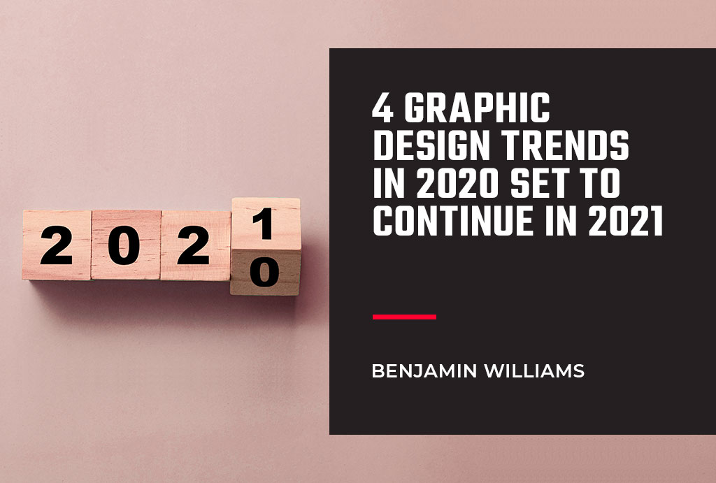 4 Graphic Design Trends in 2020 Set to Continue in 2021