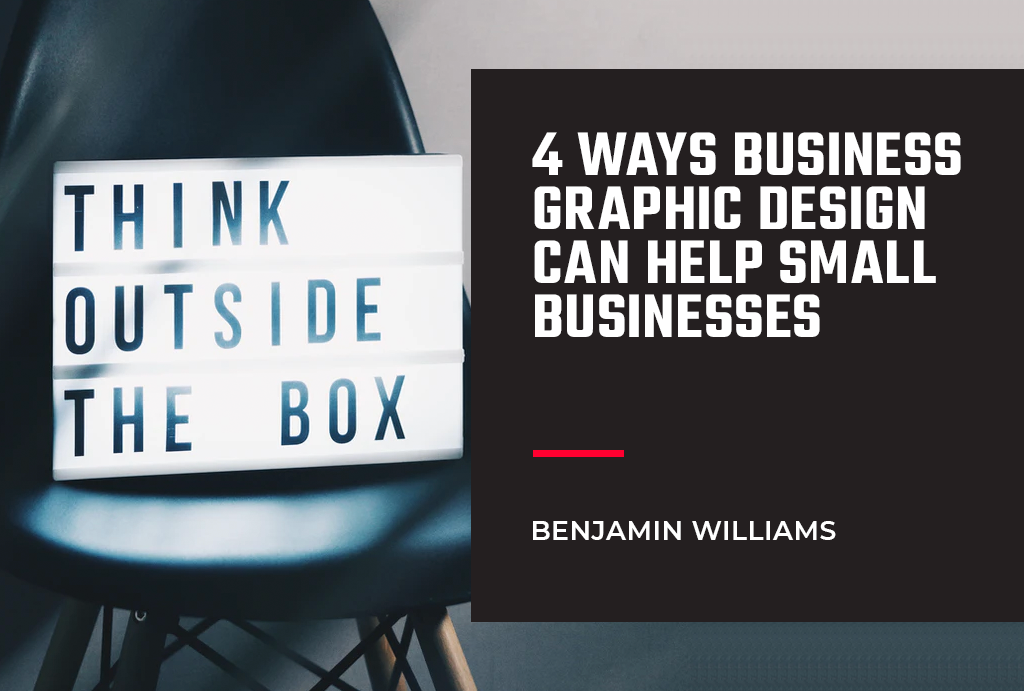 4 Ways Business Graphic Design Can Help Small Businesses