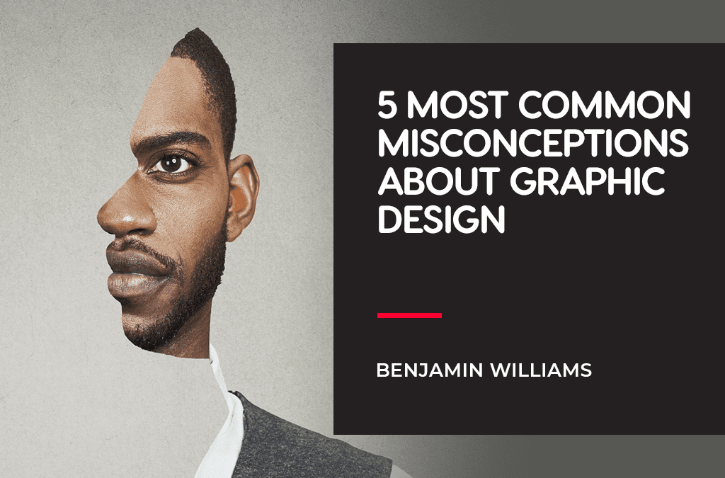 5 Most Common Misconceptions about Graphic Design