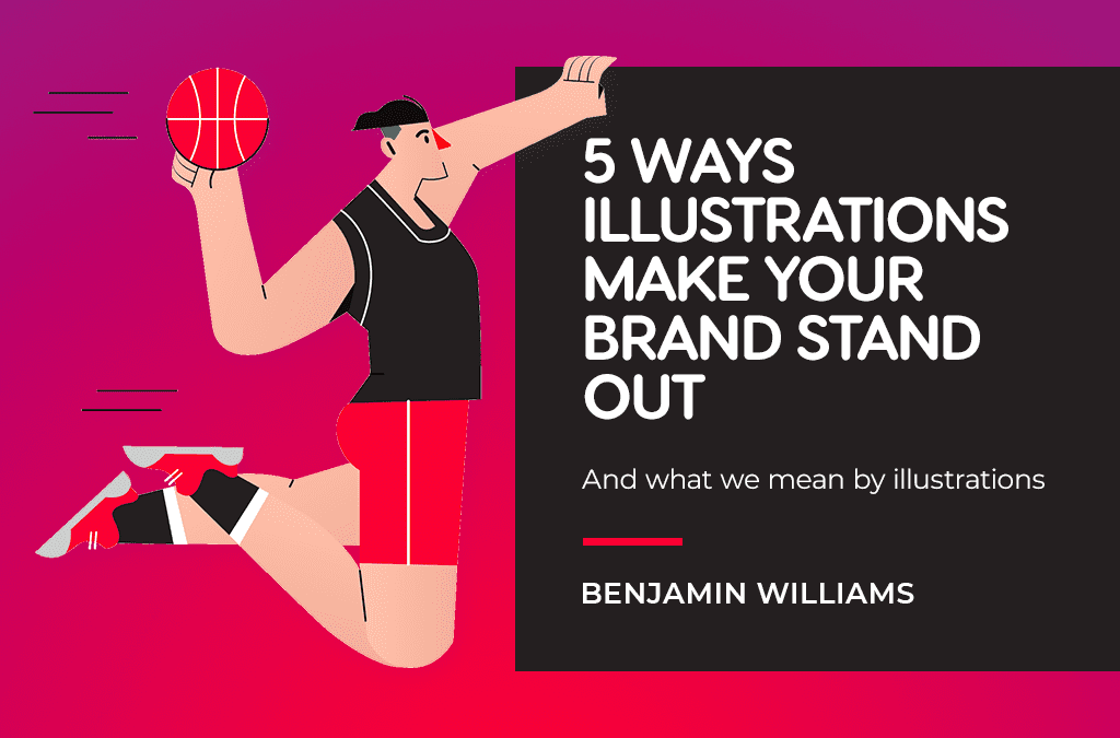 5 Ways Illustrations Make Your Brand Stand Out
