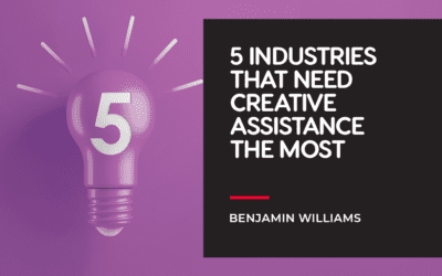 5 Industries That Require Creative Assistance the Most