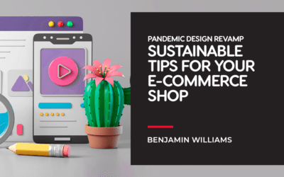 Pandemic Design Revamp — Sustainable Tips for Your E-commerce Shop