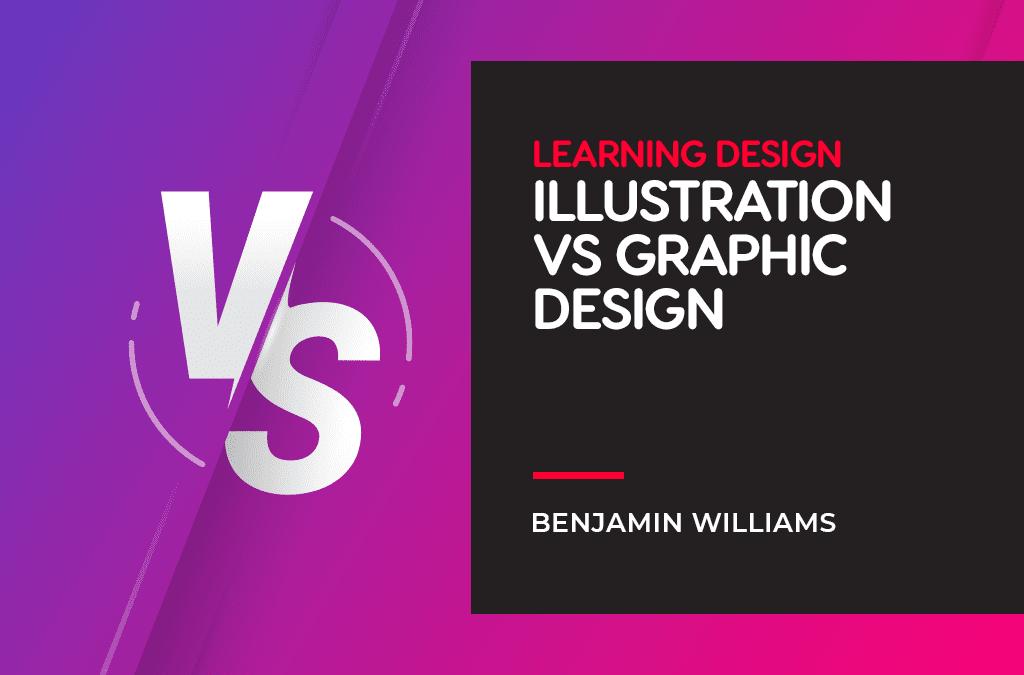 Learning Design — Illustration vs Graphic Design