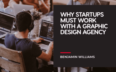 Why Startups Must Work with a Graphic Design Agency