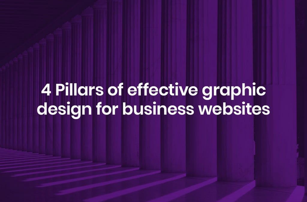 4 Pillars of Effective Graphic Design for Business Website